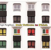 High Neighbors: Dub Tribute to Phish